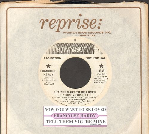 Hardy, Francoise - Tell Them You're Mine/Now You Want To Be Loved (Des Ronds Dans L'eau) (DJ advance pressing with juke box label and Reprise company sleeve) - NM9/ - 45 rpm Records