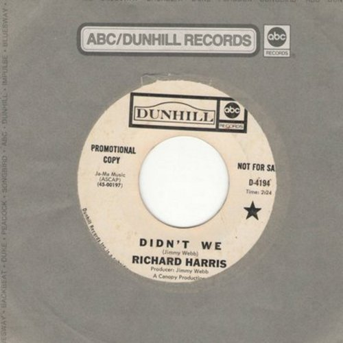 Harris, Richard - Didn't We/Paper Chase (DJ advance pressing with Dunhill company sleeve) - NM9/ - 45 rpm Records