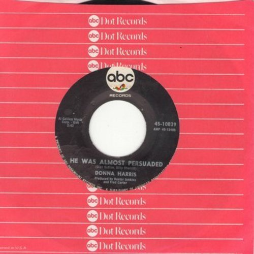 Harris, Donna - He Was Almost Persuaded/I'm Sending Him Back Home To You (with ABC company sleeve) - NM9/ - 45 rpm Records