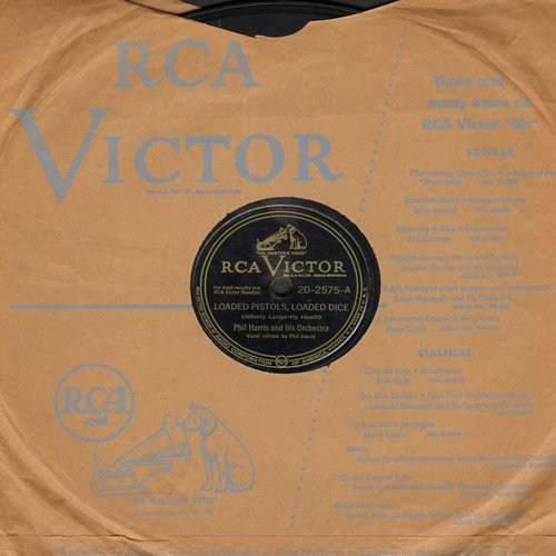 Harris, Phil - Loaded Pistols, Loaded Dice/Now You've Gone And Hurt My Southern Pride (10 inch 78rpm record with RCA company sleeve) - EX8/ - 78 rpm