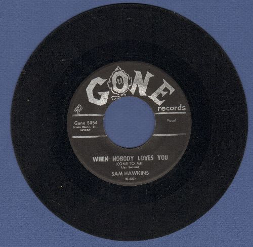 Hawkins, Sam - When Nobody Loves You/She Don't Notice Me - VG7/ - 45 rpm Records