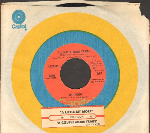 Dr. Hook - A Little Bit More/A Couple More Years (with juke box label and Capitol company sleeve) - NM9/ - 45 rpm Records