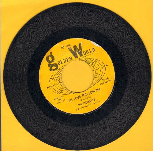 Holidays - I'll Love You Forever/Makin' Up Time - VG7/ - 45 rpm Records