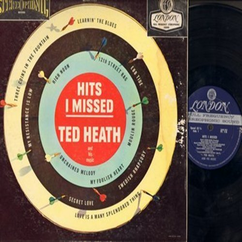 Heath, Ted - Hits I Missed: Swedish Rhapsody, Unchained Melody, Moulin Rouge, High Noon, Secret Love, Love Is A Many Splendored Thing, 12th Street Rag (Vinyl STEREO LP record) - NM9/VG7 - LP Records