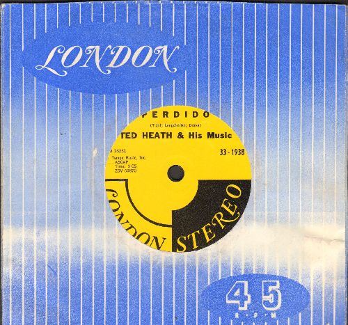 Heath, Ted & His Music - Perdido/'Round About Midnight (RARE 7 inch 33rpm STEREO pressing, small spindle hole, with vintage London company sleeve) - NM9/ - 45 rpm Records