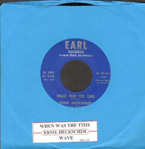 Heckscher, Ernie & His Orchestra - Wave/When Was The Time (re-issue of RARE Jazz recordings, with juke box label) - M10/ - 45 rpm Records