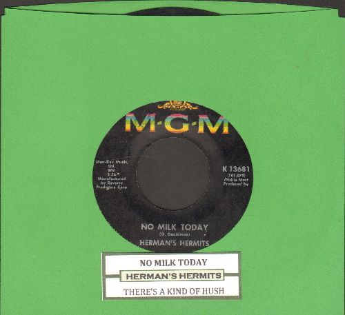 Herman's Hermits - No Milk Today/There's A Kind Of Hush (with juke box label) - EX8/ - 45 rpm Records