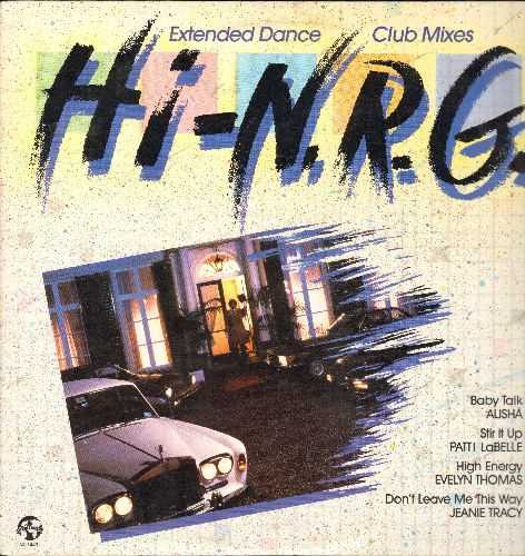 Alisha, Evelyn Thomas, Patti LaBelle, others - Hi-N.R.G. Extended Dance Club Mixes: Baby Talk, Stir It Up, High Energy, I Feel Love, Wind Beneath My Wings (vinyl LP record) - NM9/NM9 - LP Records