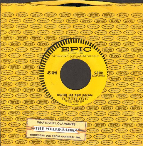 Mello-Larks - Whatever Lola Wants (Lola Gets)/Shoeless Joe From Hannibal Mo. (with juke box label and vintage Epic company sleeve) - NM9/ - 45 rpm Records