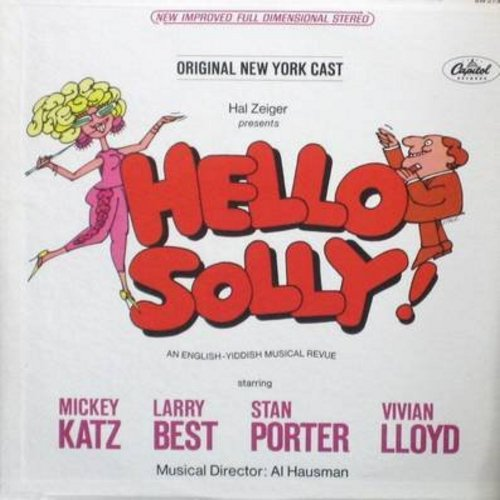 Katz, Michael, Larry Best, Stan Porter, Vivian Lloyd, others - Hello Solly! - Original New York Cast - An English-Yiddish Musical Revue (Vinyl STEREO LP record) - NM9/NM9 - LP Records