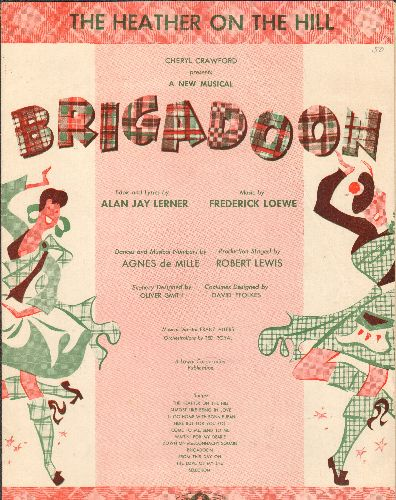 Lerner, Alan Jay and Frederick Loewe - The Heather On The Hill - Vintage SHEET MUSIC for song featured in Lerner/Loewe Musical -Brigadoon- - EX8/ - Sheet Music