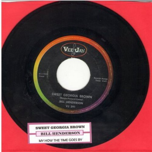 Henderson, Bill - Sweet Georgia Brown (vocal version)/My How The Time Goes By (RARE MINT condition with juke box label) - EX8/ - 45 rpm Records