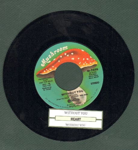 Heart - Without You (double-A-sided DJ advance pressing with juke box label) - EX8/ - 45 rpm Records