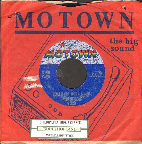 Holland, Eddie - If Cleopatra Took A Chance/What About Me (vintage Motown two-sider with vintage Motown company sleeve and juke box label)) - EX8/ - 45 rpm Records
