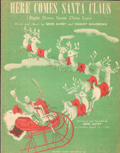 Autry, Gene - Here Comes Santa Claus - Vintage SHEET MUSIC for the Christmas Standard with ENCHANTING cover art featuring likeness of Country-Western Legend Gene Autry! - EX8/ - 45 rpm Records