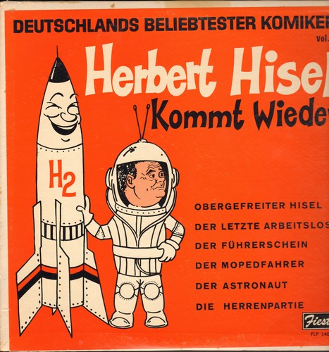 Hisel, Herbert - Herbert Hisel kommt wieder: Obergefreiter Hisel, Der letzte Arbeitslose, Der Mopedfahrer, mehr! (German Comedy LP) - EX8/EX8 - LP Records