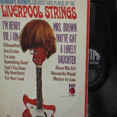Liverpool Strings - Herman's Hermits Greatest Hits Played By The Liverpool Strings: I'm Henry VIII I Am, Something Good, Can't You Hear My Heart Beat, Mrs. Brown You've Got A Lovely Daughter, Silhouettes, Sea Cruise (Vinyl MONO LP record) - EX8/VG7 - LP R