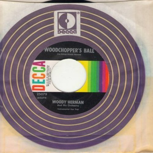 Herman, Woody & His Orchestra - Woodchopper's Ball/Indian Boogie Woogie (multi-color early 1960s pressing with Decca company sleeve) - NM9/ - 45 rpm Records