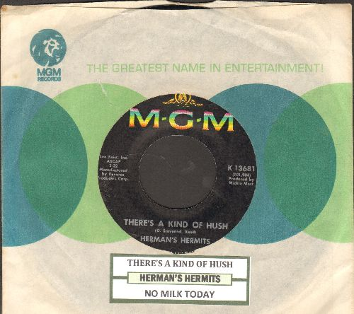 Herman's Hermits - There's A Kind Of Hush/No Milk Today (FANTASTIC flip-side - the ULTIMATE British Invasion Sound!) (with juke box label and  MGM company sleeve) - NM9/ - 45 rpm Records