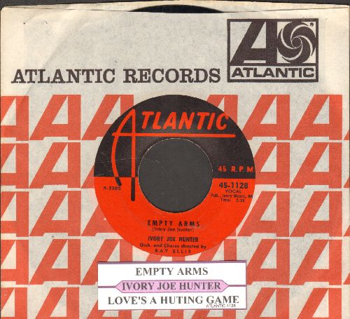 Hunter, Ivory Joe - Empty Arms/Love's A Hurting Game (with juke box label and Atlantic company sleeve) - NM9/ - 45 rpm Records