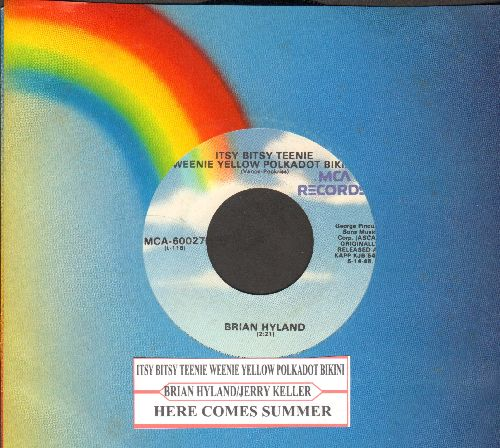 Hyland, Brian - Itsy Bitsy Teenie Weenie Yellow Polkadot Bikini/Here Comes Summer (by Jerry Keller on flip-side) (1970s re-issue of vintage Novelty Recordings, with juke box label andMCA company sleeve) - NM9/ - 45 rpm Records