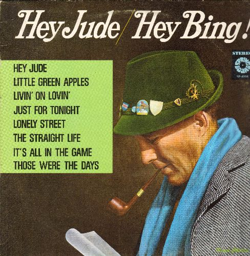 Crosby, Bing - Hey Jude/Hey Bing! - Little Green Apples, Lonely Street, It's All In The Game, Those Were The Days (Vinyl STEREO LP record) - NM9/VG7 - LP Records