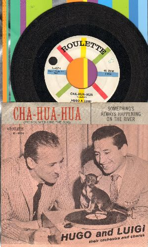 Hugo & Luigi - Cha-Hua-Hua/Something's Always Happening On The River (with picture sleeve) - EX8/EX8 - 45 rpm Records