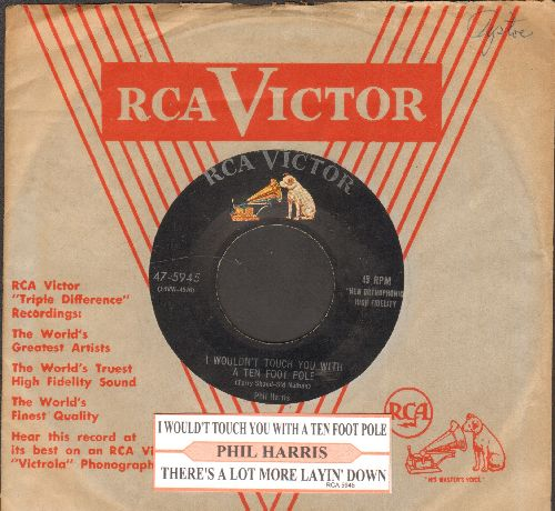 Harris, Phil - I Wouldn't Touch You With A Ten Foot Pole/There's A Lot More Layin' Down (with juke box label and vintage RCA company sleeve) - VG7/ - 45 rpm Records