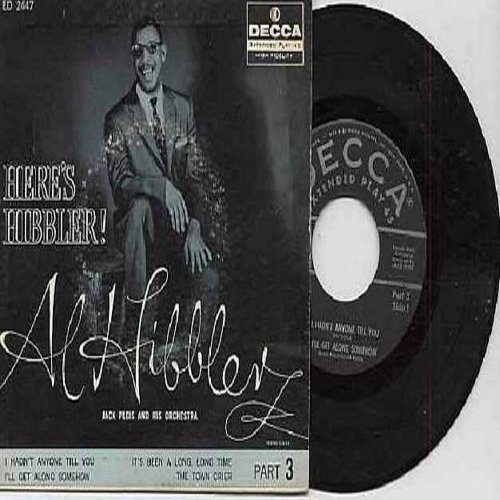 Hibbler, Al - Here's Hibbler! (Part 3): I Hadn't Anyone Till You/I'll Get Along Somehow/It's Been A Long, Long Time/The Town Crier (Vinyl EP record with picture cover) - VG7/VG7 - 45 rpm Records