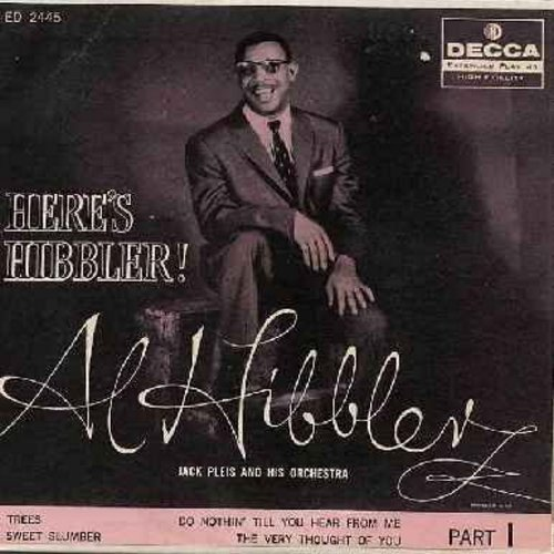 Hibbler, Al - Here's Hibbler! Part 1: Trees/Sweet Slumber/Do Nothin' Till You Hear From Me/The Very Thought Of You (Vinyl EP record with picture cover) - NM9/VG7 - 45 rpm Records