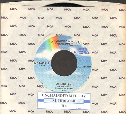 Hibbler, Al - Unchained Melody/He (re-issue with juke box label and MCA company sleeve) - EX8/ - 45 rpm Records