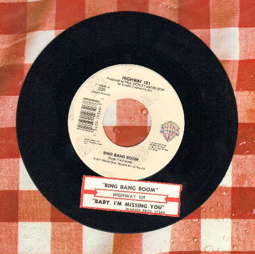 Highway 101 - Baby, I'm Missing You/Bing Bang Boom (with juke box label) - EX8/ - 45 rpm Records