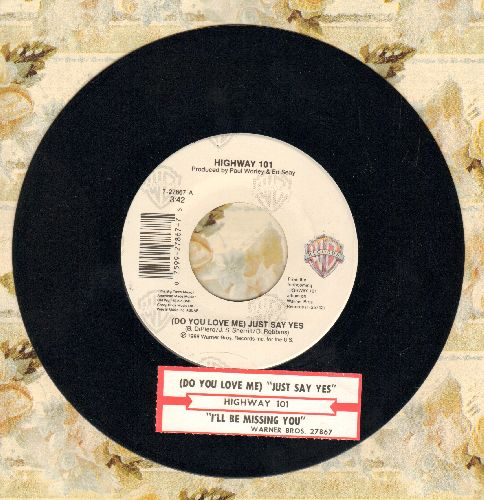 Highway 101 - (Do You Love Me) Just Say Yes/I'll Be Missing You - NM9/ - 45 rpm Records