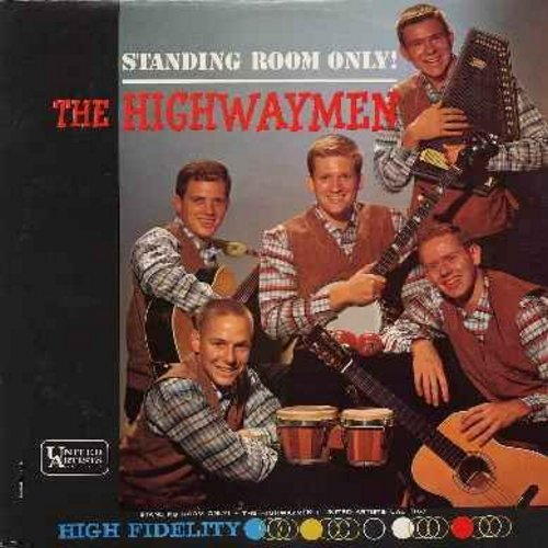 Highwaymen - Standing Room Only!: Black Eyed Suzie, The Gypsy Rover, Wildwood Flower, Run Come See Jerusalem, The Calton Weaver (Vinyl MONO LP record, NICE condition!) - NM9/NM9 - LP Records