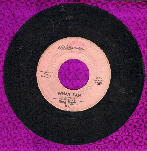 Higgins, Monk - What Fah/Ceatrix Did It (bb) - VG7/ - 45 rpm Records