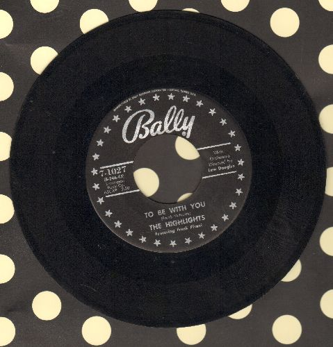 Highlights - To Be With You/Will I Ever Know? - NM9/ - 45 rpm Records