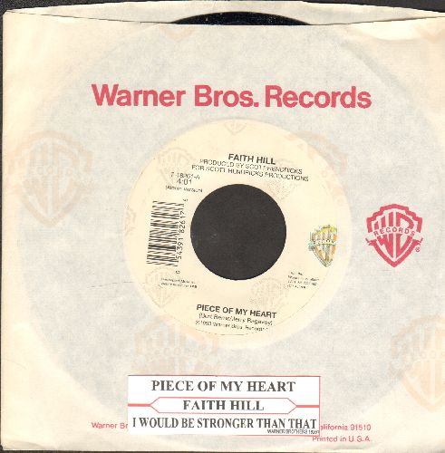 Hill, Faith - Piece Of My Heart/I Would Be Stronger Than That (with juke box label and company sleeve) - NM9/ - 45 rpm Records