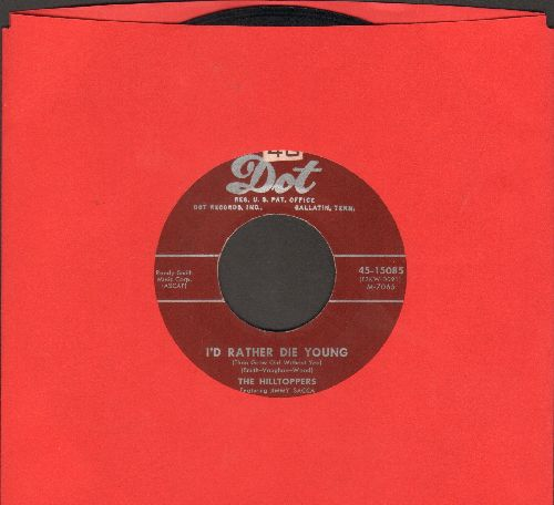 Hilltoppers - I'd Rather Die Young/P.S. I Love You - EX8/ - 45 rpm Records