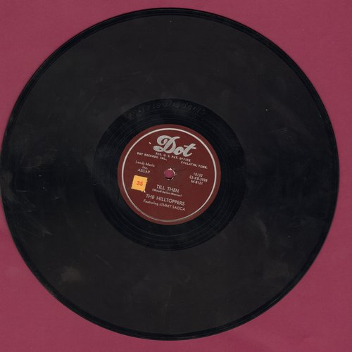 Hilltoppers - Till Then/I Found Your Letter (10 inch 78 rpm record) - EX8/ - 78 rpm