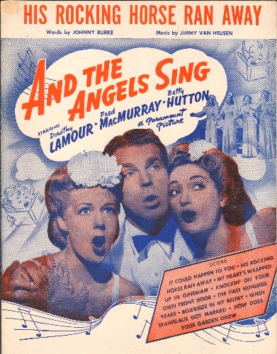 Hutton, Betty, Fred MacMurray, Dorothy Lamour - His Rocking Horse Ran Away - Vintage SHEET MUSIC for the song featured in film -And The Angels Sing- (NICE cover art with stars Dorothy Lamour, Fred MacMuraay and Betty Hutton!) - EX8/ - Sheet Music