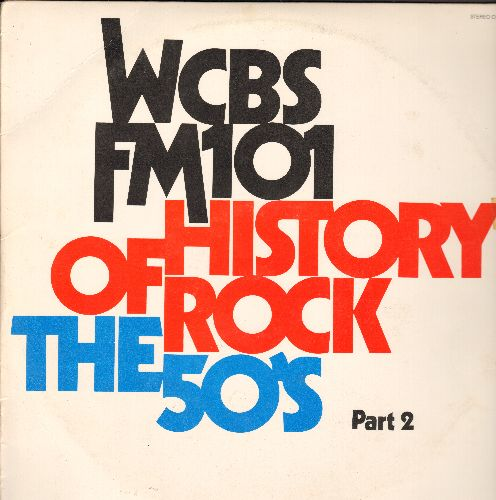 Monotones, Sam Cooke, Crests, Jesse Belvin, others - WCBS FM 101 - History Of Rock The 50s Part 2: Venus, Tragedy, You Send Me, Sea Cruise, Whispering Bells, Goodnight My Love (2 vinyl LP record set, re-issue of vintage recordings) - NM9/VG7 - LP Records