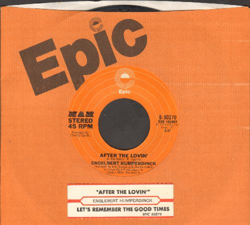 Humperdinck, Engelbert - After The Lovin'/Let's Remember The Good Times (with juke box label and Epic company sleeve) - EX8/ - 45 rpm Records
