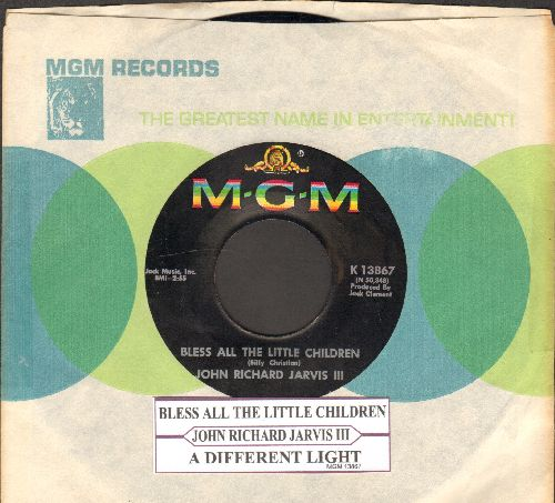Jarvis, John Richard Jarvis III - Bless All The Little Children/A Different Light (with MGM company sleeve and juke box label) - NM9/ - 45 rpm Records