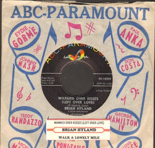 Hyland, Brian - Warmed Over Kisses (Left Over Love)/Walk A Lonely Mile (with juke box label and vintage ABC-Paraount company sleeve) - NM9/ - 45 rpm Records