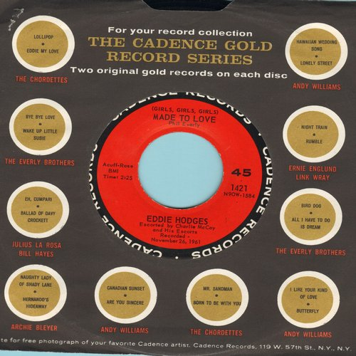 Hodges, Eddie - Girls, Girls, Girls, Were Made To Love/I Make Believe It's You (with Cadence company sleeve) - NM9/ - 45 rpm Records