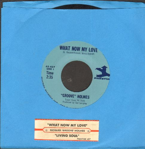 Holmes, Groove - What Now My Love/Living Soul (with juke box label) - EX8/ - 45 rpm Records