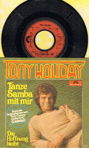 Holiday, Tony - Tanze Samba mit mir/Die Hoffnung bleibt (German Pressing with picture sleeve, sung in German) - NM9/NM9 - 45 rpm Records