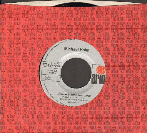 Holm, Michael - Gimme Gimme Your Love/Oh Oh July (German Pressing with Ariola company sleeve) - NM9/ - 45 rpm Records