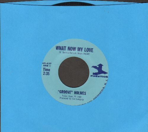 Holmes, Groove - What Now My Love/Living Soul  - NM9/ - 45 rpm Records