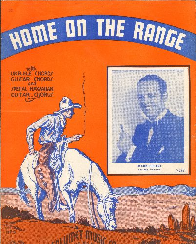 Fisher, Mark & His Orchestra - Home On The Range - SHEET MUSIC for the American Folk Classic, NICE cover art featuring Bnad Leader Mark Fisher. - VG7/ - 45 rpm Records